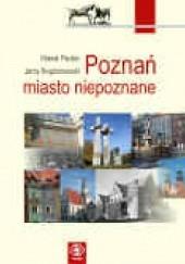 Okładka książki Poznań - miasto niepoznane Marek Rezler,Jerzy Bogdanowski