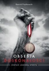 Okładka książki Obsesja doskonałości Zostań legendą sportu Dawid Piątkowski