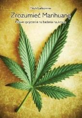 Okładka książki Zrozumieć Marihuanę. Nowe spojrzenie na badania naukowe Mitch Earleywine