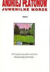 Okładka książki Juwenilne morze Andriej Płatonow