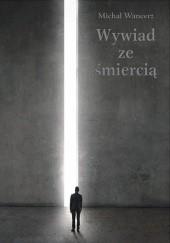 Okładka książki Wywiad ze śmiercią Michał Wancerz