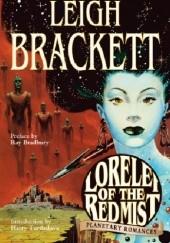 Okładka książki Lorelei of the Red Mist: Planetary Romances Leigh Brackett