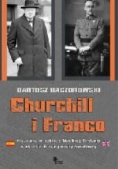 Okładka książki Churchill i Franco. Hiszpania w polityce Wielkiej Brytanii w okresie drugiej wojny światowej Bartosz Kaczorowski
