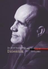 Okładka książki Dziennik. Tom IV: 1973-1981 Jan Józef Szczepański
