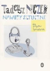 Okładka książki Nawozy sztuczne. Dla artystów i sprzątaczek Tadeusz Nyczek