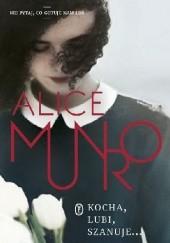 Okładka książki Kocha, lubi, szanuje Alice Munro