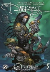 Okładka książki The Darkness Origins Volume 2 David Wohl,Garth Ennis,Joe Benitez,Marc Silvestri