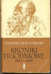 Okładka książki Kroniki tygodniowe 1927-1939 Antoni Słonimski