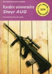 Okładka książki Karabin uniwersalny Steyr AUG Stanisław Kochański