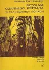 Okładka książki Sztolnia Czarnego Pstrąga w Tarnowskich Górach Czesław Piernikarczyk