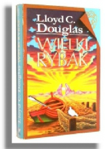 Okładka książki Wielki Rybak Lloyd C. Douglas