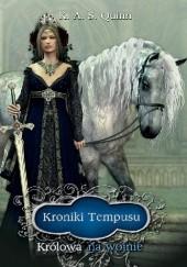 Okładka książki Kroniki Tempusu II - Królowa na wojnie K. A. S. Quinn