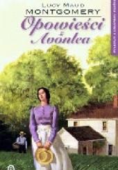 Okładka książki Opowieści z Avonlea Lucy Maud Montgomery
