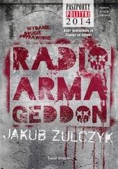 Okładka książki Radio Armageddon Jakub Żulczyk
