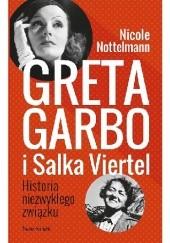 Okładka książki Greta Garbo i Salka Viertel. Historia niezwykłego związku Nicole Nottelmann