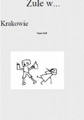 Okładka książki Żule w... Krakowie Tomasz Kloss