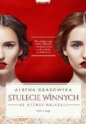 Okładka książki Stulecie Winnych. Ci, którzy walczyli Ałbena Grabowska