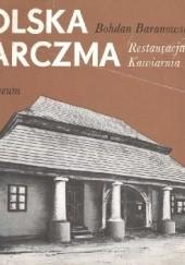 Okładka książki Polska karczma, restauracja, kawiarnia Bohdan Baranowski