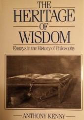 Okładka książki The Heritage of Wisdom: Essays on the History of Philosophy Anthony Kenny