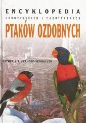Okładka książki Encyklopedia europejskich i egzotycznych ptaków ozdobnych Esther J. J. Verhoef-Verhallen