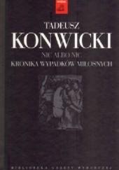 Okładka książki Nic albo nic. Kronika wypadków miłosnych Tadeusz Konwicki