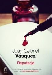 Okładka książki Reputacje Juan Gabriel Vásquez