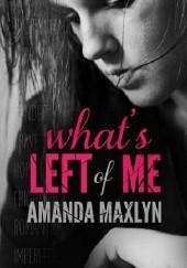 Okładka książki Whats Left of Me Amanda Maxlyn