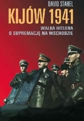 Okładka książki Kijów 1941. Walka Hitlera o supremację na Wschodzie David Stahel