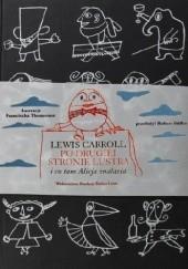 Okładka książki Po drugiej stronie Lustra i co tam Alicja znalazła Lewis Carroll