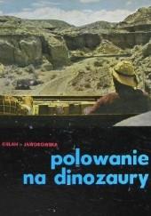 Okładka książki Polowanie na dinozaury Zofia Kielan-Jaworowska