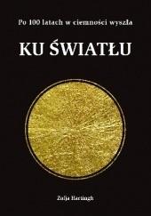 Okładka książki Ku Światłu. Pokłosie myśli z niwy życia i ducha Zofja Hartingh