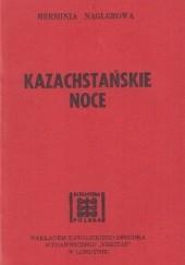 Okładka książki Kazachstańskie noce Herminia Naglerowa