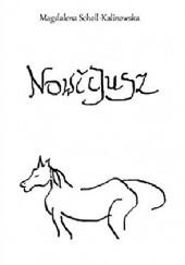 Okładka książki Nowicjusz Magdalena Scholl-Kalinowska