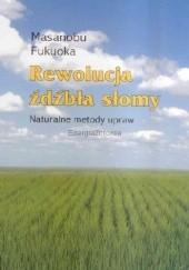 Okładka książki Rewolucja źdźbła słomy. Naturalne metody upraw Masanobu Fukuoka
