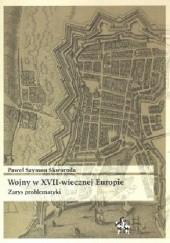 Okładka książki Wojny w XVII-wiecznej Europie. Zarys problematyki Paweł Skworoda