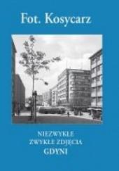 Okładka książki Niezwykłe zwykłe zdjęcia Gdyni Zbigniew Kosycarz,Maciej Kosycarz