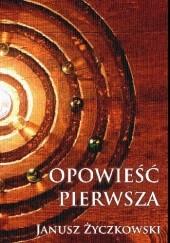 Okładka książki Opowieść pierwsza Janusz Życzkowski