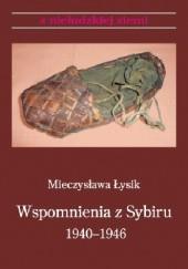Okładka książki Wspomnienia z Sybiru 1940-1946 Mieczysława Łysik