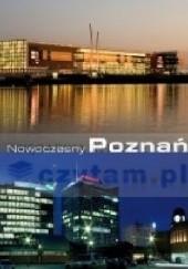 Okładka książki Nowoczesny Poznań  album ilustrowany Jan Kaczmarek