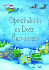 Okładka książki Opowiadania na Boże Narodzenie praca zbiorowa