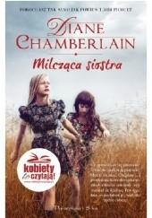 Okładka książki Milcząca siostra Diane Chamberlain