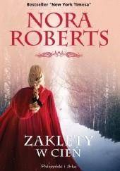 Okładka książki Zaklęty w cień Nora Roberts