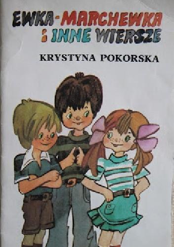 Ewka Marchewka I Inne Wiersze Krystyna Pokorska 243831