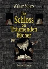 Okładka książki Das Schloss der Träumenden Bücher Walter Moers
