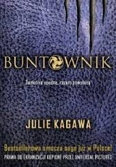 Okładka książki Buntownik Julie Kagawa