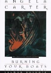 Okładka książki Burning Your Boats. The Collected Short Stories Angela Carter