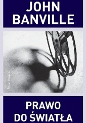 Okładka książki Prawo do światła John Banville
