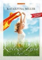 Okładka książki Królowe życia i król Katarzyna Miller