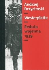 Okładka książki Westerplatte: Reduta wojenna 1939 Andrzej Drzycimski