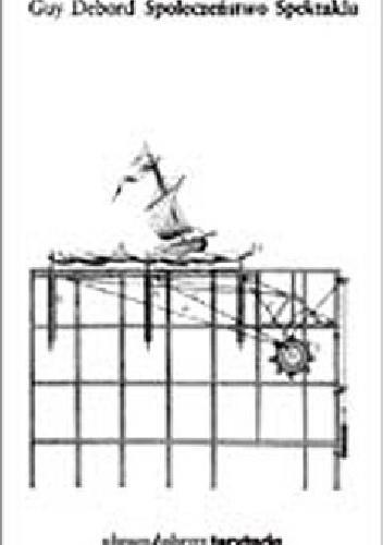 Okładka książki Społeczeństwo Spektaklu Guy Debord